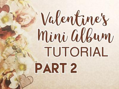 Valentine's Mini Album Tutorial - Part 2 (DT for CCC)