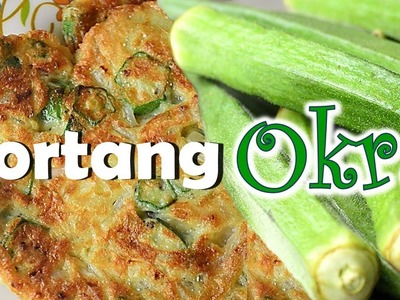 Healthy Tortang Okra (Omelette Ladies Finger) | It's More Fun in the Kitchen