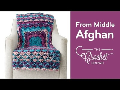 How to Crochet An Afghan: From the Middle Afghan