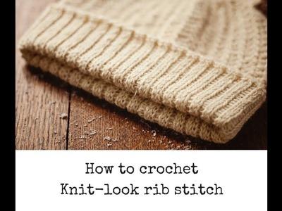 How to crochet Knit-look Rib Stitch - tutorial!