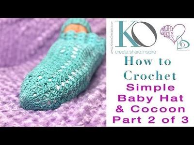 How to Crochet Simple Baby Hat & Cocoon Part 2 of 3: Beginner Crochet Baby Hat