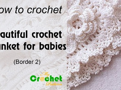 How to crochet the Beautiful crochet blanket for babies - Border 2