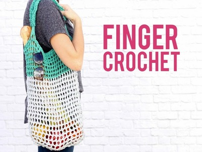 How to Finger Crochet an Easy Market Tote Bag