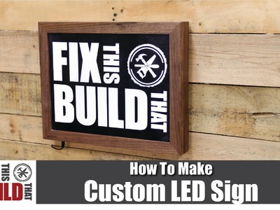 How to Make a Custom LED Sign with a Wooden Frame