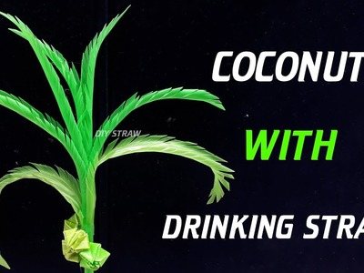 How to make Coconut tree with straw -  Coconut tree making with straws creativity