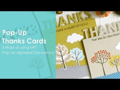 Pop-UpThanks Cards : 3 Ways of using MFT Pop-Up Alphabet Die-namics