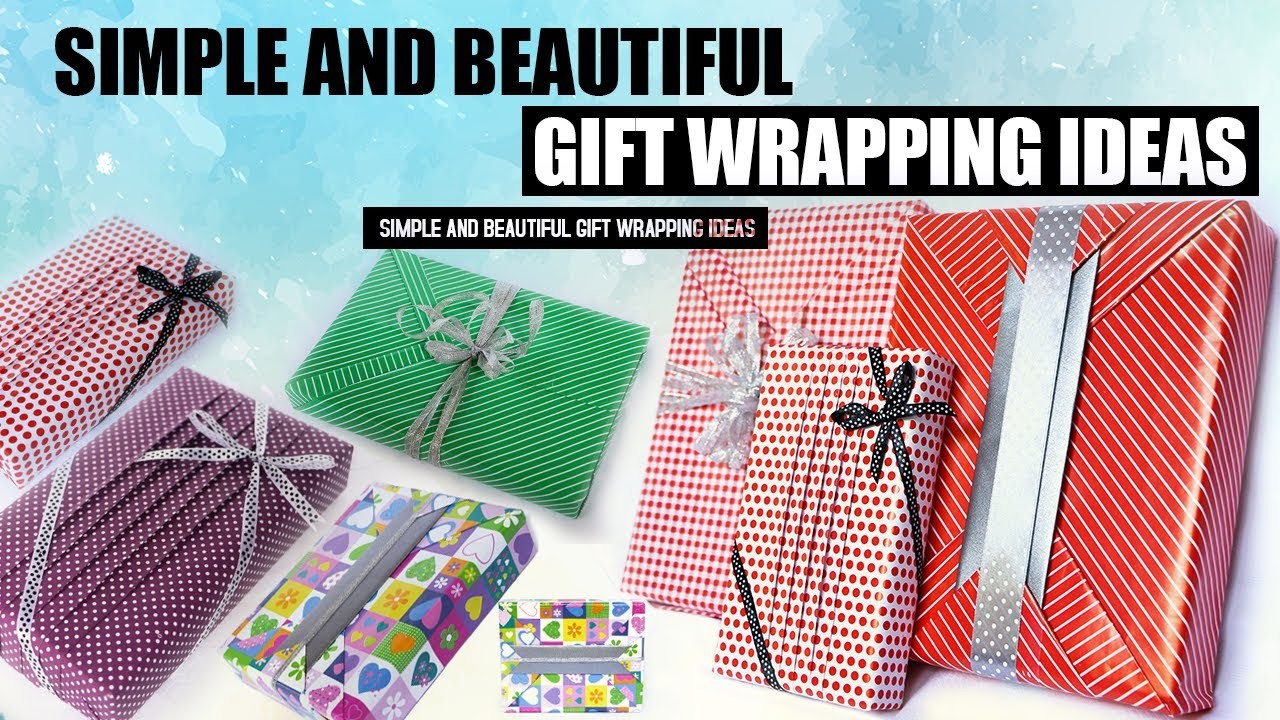 Simple & Beautiful Gift Wrapping Ideas