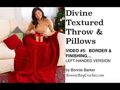 The Divine Textured Throw & Pillows VIDEO #5, LEFT-HANDED VERSION, by Bonnie Barker