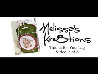 This is for You Tag - Video 2 of 5 - Stampin' Up! - Melissa's Kre8tions