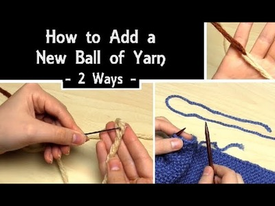 How to Add a New Ball of Yarn - 2 Ways   Russian Join   Knitting Tutorial for Beginners