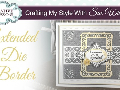 How To Extend Your Craft Dies   Crafting My Style with Sue Wilson