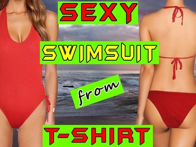 Make a AMAZINGLY SEXY One-Piece Swimsuit out of a T-Shirt