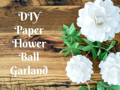 DIY Paper Rose Flower Ball Garland Step by Step Tutorial