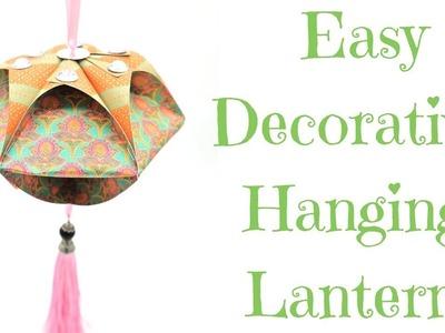 Easy DIY Decorative Lanterns