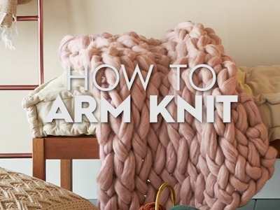 How to Arm Knit