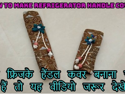 How to make refrigerator handle cover full tutorial- magical hands  2018