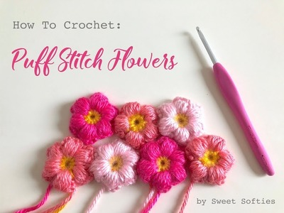 OLD VIDEO -- SEE NEW VIDEO LINK IN DESCRIPTION BOX! [How to Crochet Puff Stitch Flowers]