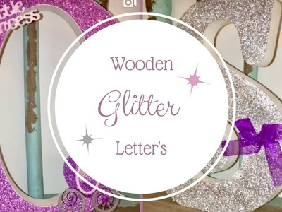 DIY | How to Make Beautiful Wooden Glitter Letters