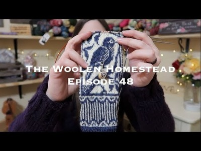 Episode 48- The Woolen Homestead A Knitting Podcast