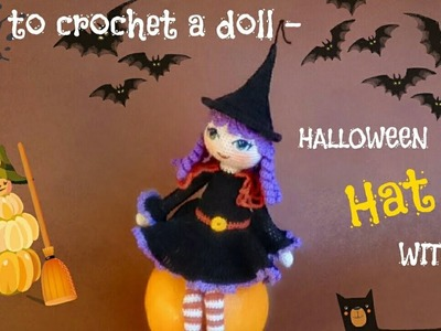 How to crochet a doll - HALLOWEEN WITCH - HAT tutorial