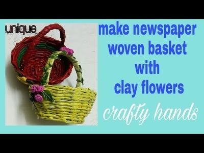 How to make newspaper basket series-2. घर पर बनाए आकषर्क टोकरी और उसे clay roses से सजाना सीखें