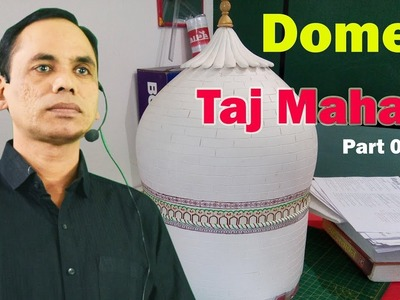 How to Make Tajmahal model part 06 Make Dome 01