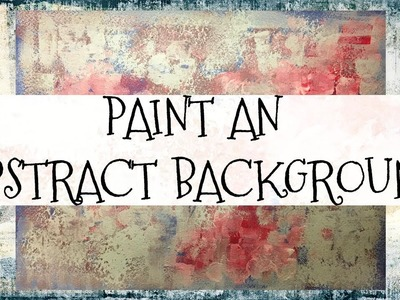 How to Paint a Background - Abstract With Acrylics