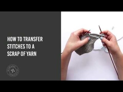 How to transfer stitches to scrap yarn