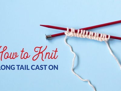 How to Work a Long Tail Cast On in Knitting | Hands Occupied