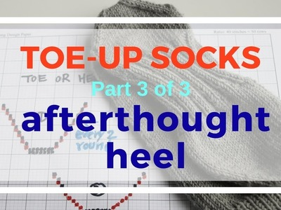 Knitting toe-up socks - Part 3 afterthought heel and kitchener stitch from the purl side