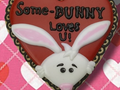 Some Bunny loves you Valentine sugar cookie (How to)