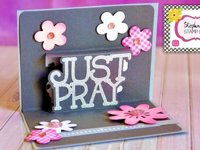 Stephanie's Stamp Pad #107 - How to Make a Just Pray Pop-Up Card