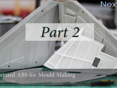 3D Printed ABS for Mould Making – PART 2