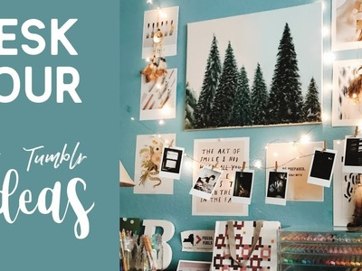 Desk Tour + How To Organize Your Desk