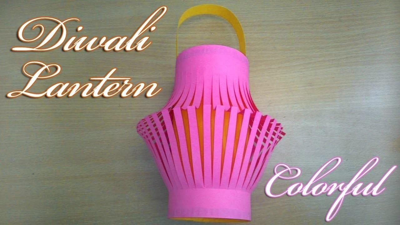 Diwali Lantern How To Make A Colorful Diwali Lantern Diwali Craft
