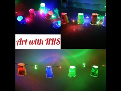 DIY - Diwali Special Craft - Decoratives Lights by using Plastic Glass - Art with HHS