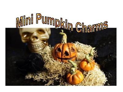 DIY: How To Make Halloween Pumpkin Charms and Jack-o-Lantern With Polymer Clay