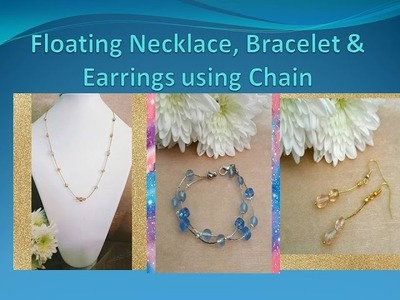 Floating Necklace Bracelet and Earrings using Chain