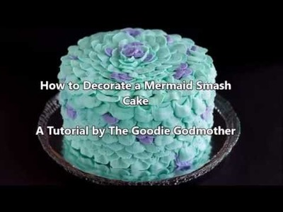 How to Decorate a Mermaid Smash Cake Video Tutorial