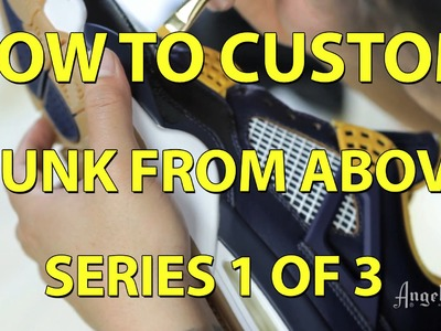 How To Paint Leather - Jordan 4 Dunk From Above Customs. Part 1 of 3.