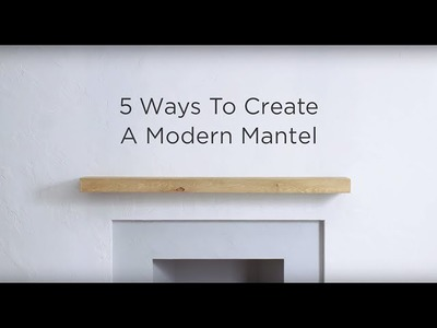 How To Style A Mantel 5 Different Ways
