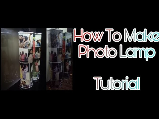 Photo Lamp Tutorial.Best Birthday or Anniversary Gift Ever.