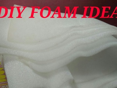 3 DIY foam ideas
