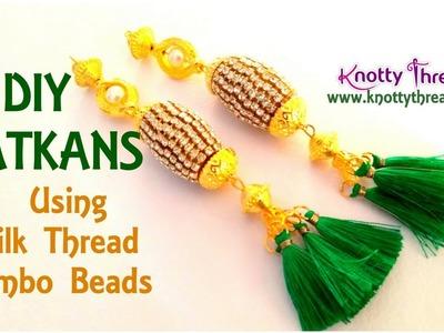 DIY Latkans Using Silk Thread Jumbo Beads | Latkans or Tassels for Blouses | www.knottythreadz.com