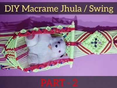 "DIY Macrame Teddy Jhula. Swing Tutorial "" Part - 2 """