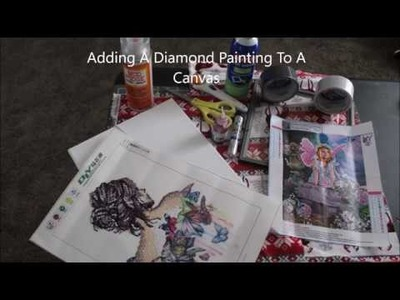 How To Add A Diamond Painting To A Canvas