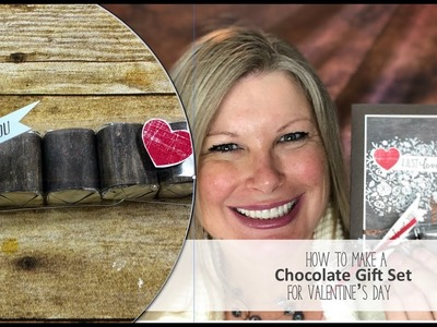 How to make a Chocolate Gift Set for Valentines Day with Stampin Up Wood Crate Suite