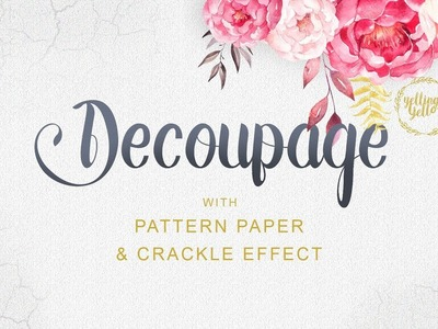 Pattern Paper Decoupage with Crackle effect