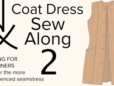 AK Sewing for Beginners - Panel Coat Dress Sew Along Part 2