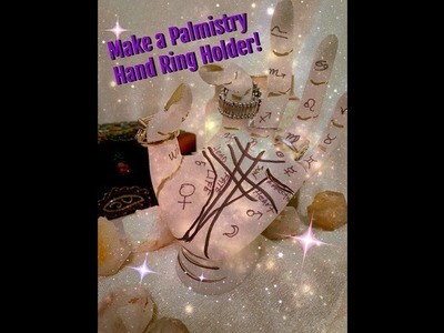 DIY! PALMISTRY HAND RING HOLDER! MAKE YOUR OWN!